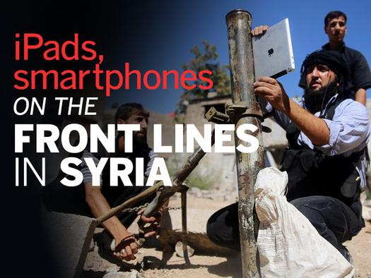 In Pictures: iPads, smartphones on the front lines in Syria