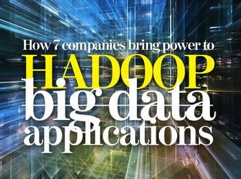In Pictures: How 7 companies bring power to Hadoop Big Data applications